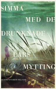 Simma med de drunknade (e-bok) av Lars Mytting