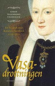 Vasadrottningen : en biografi om Katarina Stenb