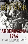 Ardennerna 1944: Hitlers sista offensiv
