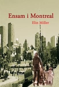 Ensam i Montreal (e-bok) av Elin Miller