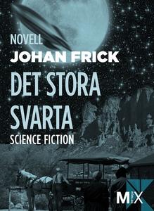 Det stora svarta (e-bok) av Johan Frick