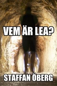 Vem är Lea? (e-bok) av Staffan Öberg