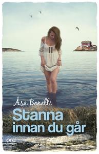 Stanna innan du går (e-bok) av Åsa Bonelli