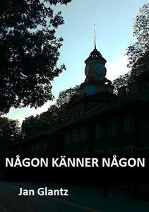 NÅGON KÄNNER NÅGON (e-bok) av Jan Glantz