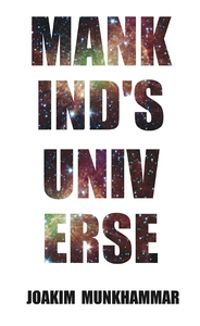 Mankind's Universe (e-bok) av Joakim Munkhammar
