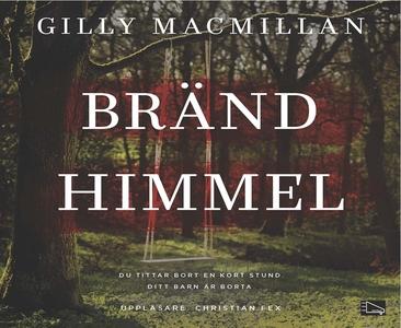 Bränd himmel (ljudbok) av Gilly Macmillan