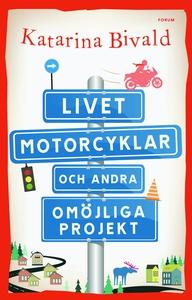 Livet, motorcyklar och andra omöjliga projekt (