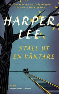Ställ ut en väktare (e-bok) av Harper Lee