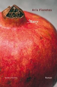 Mary (e-bok) av Aris Fioretos