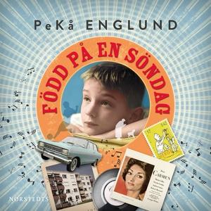 Född på en söndag (ljudbok) av PeKå Englund