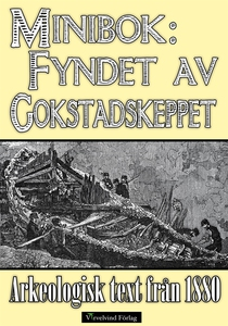 Minibok: Fyndet av vikingaskeppet i Gokstad 188