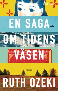 En saga om tidens väsen (e-bok) av Ruth Ozeki