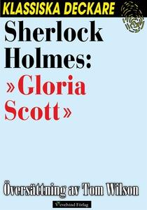 Sherlock Holmes: »Gloria Scott» (e-bok) av Arth