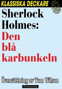 Sherlock Holmes: Den blå karbunkeln (e-bok) av