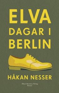 Elva dagar i Berlin (e-bok) av Håkan Nesser