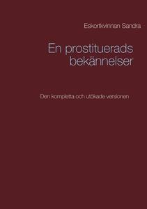 En prostituerads bekännelser: Den kompletta och