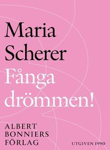 Fånga drömmen! (e-bok) av Maria Scherer