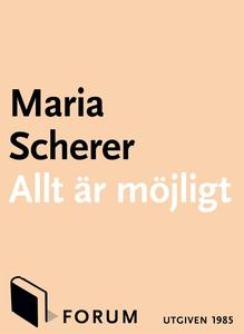 Allt är möjligt (e-bok) av Maria Scherer