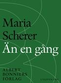 Än en gång : Maria Scherers bästa 1979-1991