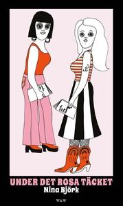 Under det rosa täcket : Om kvinnlighetens vara