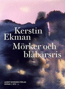Mörker och blåbärsris (e-bok) av Kerstin Ekman