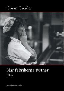 När fabrikerna tystnar : Dikter (e-bok) av Göra