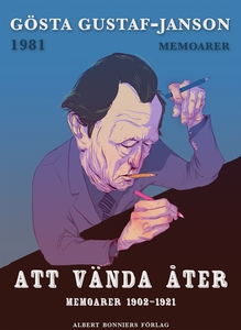 Att vända åter : Memoarer 1902-1921 (e-bok) av