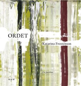 Ordet : En passion (e-bok) av Katarina Frostens