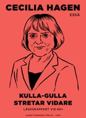 Kulla-Gulla stretar vidare : lägesrapport vid 60+