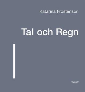 Tal och Regn (e-bok) av Katarina Frostenson