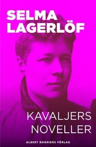 Kavaljersnoveller (e-bok) av Selma Lagerlöf