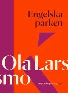 Engelska parken (e-bok) av Ola Larsmo