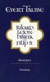 Rikard Lejonhjärta och Filip II : Skådespel i tre akter med prolog och epilog