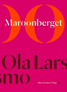 Maroonberget (e-bok) av Ola Larsmo