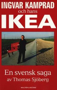 Ingvar Kamprad och hans IKEA : En svensk saga (