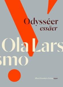 Odysséer : Essäer (e-bok) av Ola Larsmo