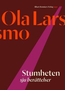 Stumheten : Sju berättelser (e-bok) av Ola Lars