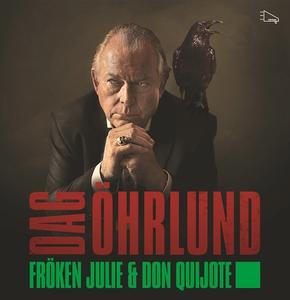 Fröken Julie och Don Quijote (ljudbok) av Dag Ö