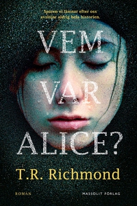 Vem var Alice? (e-bok) av T.R. Richmond