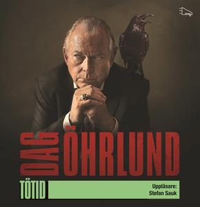 Tötid (ljudbok) av Dag Öhrlund