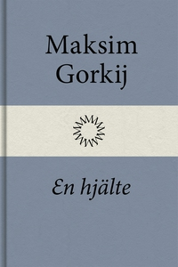 En hjälte (e-bok) av Maksim Gorkij