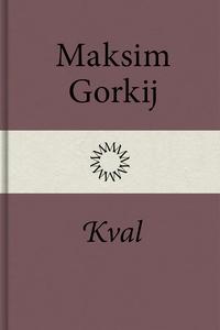 Kval (e-bok) av Maksim Gorkij