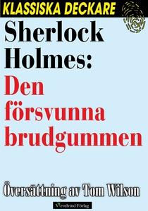 Sherlock Holmes: Den försvunna brudgummen (e-bo