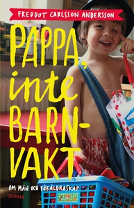 Pappa, inte barnvakt (e-bok) av Freddot Carlsso