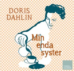 Min enda syster (ljudbok) av Doris Dahlin