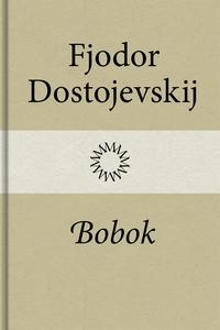 Bobok (e-bok) av Fjodor Dostojevskij