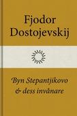 Byn Stepantjikovo och dess invånare