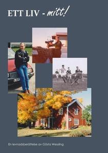 Ett liv - Mitt! (e-bok) av Gösta Wessling