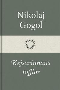 Kejsarinnans tofflor (e-bok) av Nikolaj Gogol