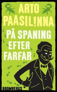 På spaning efter farfar (e-bok) av Arto Paasili